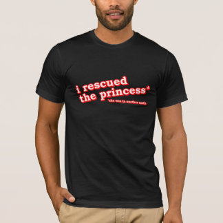 J'ai secouru la princesse ? t-shirt