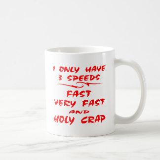 J'ai seulement 3 rapides de vitesses merdes très mug
