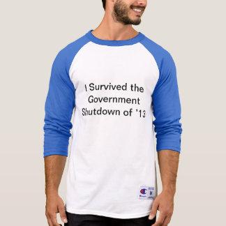 J'ai survécu à l'arrêt de gouvernement de' 13 t-shirts