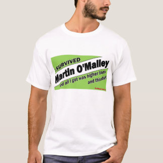 J'ai survécu à Martin O'Malley T-shirt