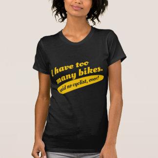 J'ai trop de vélos n'ai dit aucun T-shirt de