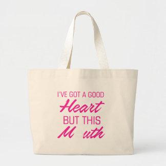 J'ai un bon coeur mais cette bouche grand sac