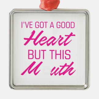 J'ai un bon coeur mais cette bouche ornement carré argenté