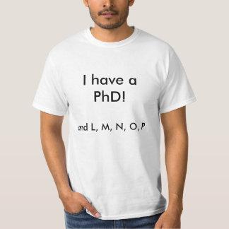 J'ai un PhD ! , et L, M, N, O, P T-shirts