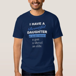 J'ai une belle fille. T-shirt