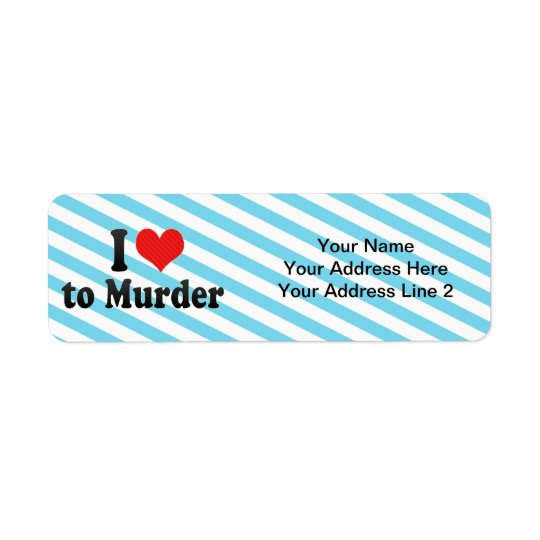 J'aime assassiner étiquette d'adresse retour
