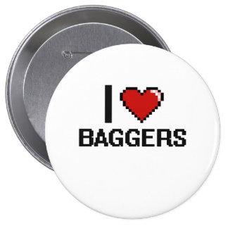 J'aime des Baggers Badge Rond 10 Cm
