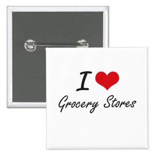 J'aime des épiceries badge carré 5 cm