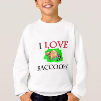 J'aime des ratons laveurs sweatshirt