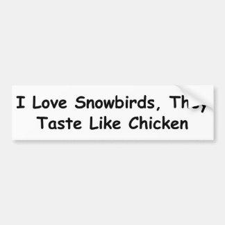 J'aime des Snowbirds, ils goûte comme le poulet Autocollant De Voiture