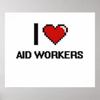 J'aime des travailleurs d'aide poster