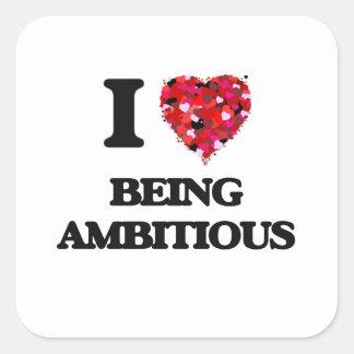 J'aime être ambitieux sticker carré