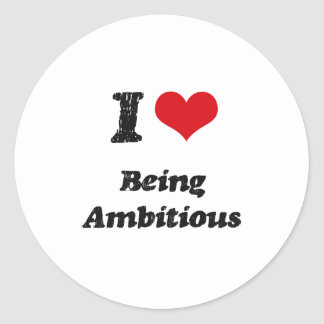 J'aime être ambitieux sticker rond