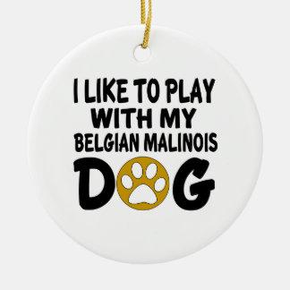 J'aime jouer avec mon chien belge de Malinois Ornement Rond En Céramique