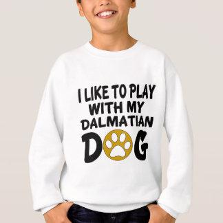 J'aime jouer avec mon chien dalmatien sweatshirt