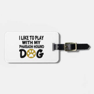 J'aime jouer avec mon chien de chasse de pharaon étiquettes bagages