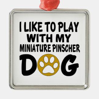 J'aime jouer avec mon chien de Pinscher miniature Ornement Carré Argenté