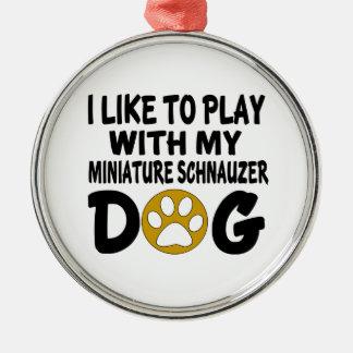 J'aime jouer avec mon chien de Schnauzer miniature Ornement Rond Argenté