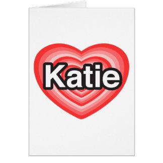 J'aime Katie. Je t'aime Katie. Coeur Cartes