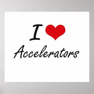 J'aime la conception artistique d'accélérateurs poster