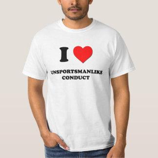 J'aime la conduite Unsportsmanlike T-shirts