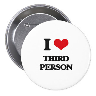 J'aime la troisième personne badge rond 7,6 cm