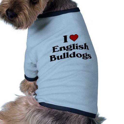 J'aime les bouledogues anglais t-shirts pour chien