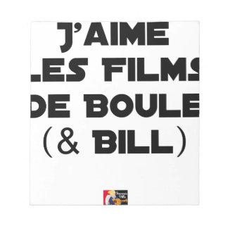 J'aime les Films de Boule (& Bill) - Jeux de Mots Bloc-note