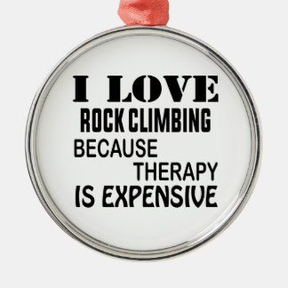 J'aime l'escalade de roche puisque la thérapie est ornement rond argenté