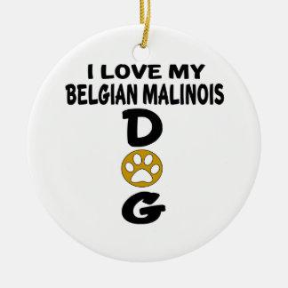 J'aime mes conceptions de chien de Malinois de Ornement Rond En Céramique
