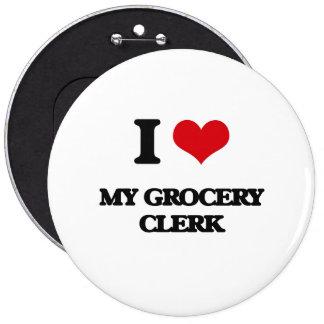 J'aime mon commis d'épicerie badge rond 15,2 cm