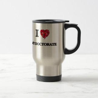 J'aime mon doctorat mug de voyage