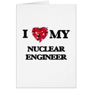 J'aime mon ingénieur nucléaire carte de vœux