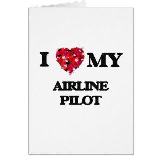 J'aime mon pilote de ligne aérienne carte de vœux
