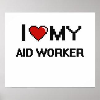 J'aime mon travailleur d'aide poster