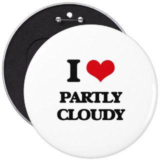 J'aime partiellement nuageux badge avec épingle