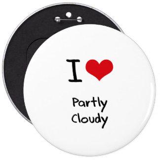 J'aime partiellement nuageux pin's avec agrafe