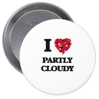 J'aime partiellement nuageux badge rond 10 cm