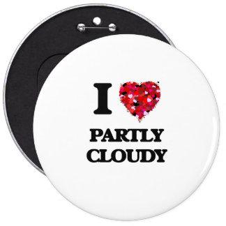 J'aime partiellement nuageux badge rond 15,2 cm