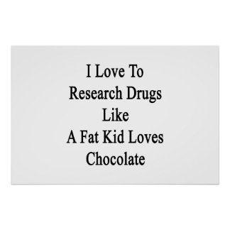 J'aime rechercher des drogues comme un gros poster