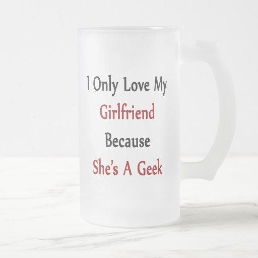 J'aime seulement mon amie puisqu'elle est un geek tasse