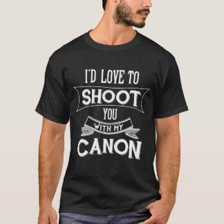 J'aimerais vous tirer avec mon Canon T-shirt