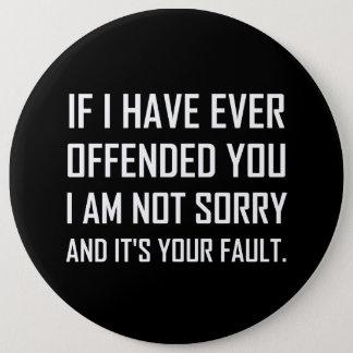 Jamais offensé vous non désolés votre défaut badges