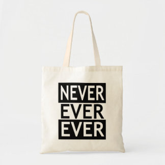 Jamais toujours jamais sac de toile