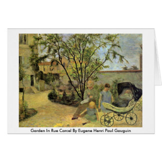 Jardin dans la rue Carcel par Eugene Henri Paul Ga Carte De Vœux