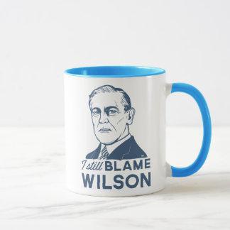 Je blâme toujours Woodrow Wilson Mug