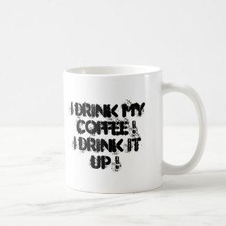 Je bois de mon café !  Je le bois ! Mug
