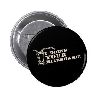 Je bois de votre milkshake là serai sang badge