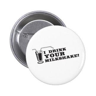 Je bois de votre milkshake là serai sang badge rond 5 cm