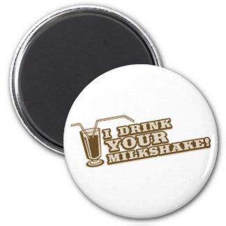 Je bois de votre milkshake là serai sang magnet rond 8 cm